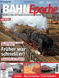 Bahn Epoche 7 / Sommer 2013 mit Film-DVD