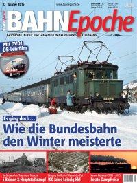 BahnEpoche 17 / Winter 2016 mit Film-DVD