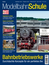 Modellbahn Schule 36 - Bahnbetriebswerke