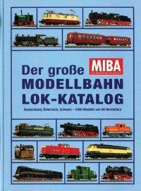 MIBA Der große Modellbahn Lok-Katalog