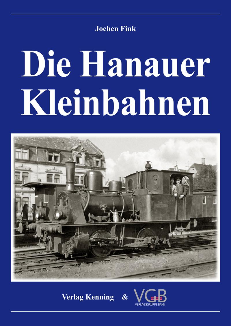 Die Hanauer Kleinbahnen