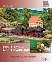 Profitipps fürs Modellbahnland