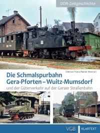 Die Schmalspurbahn  Gera-Pforten–Wuitz-Mumsdorf