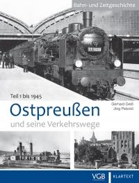 Ostpreußen und seine Verkehrswege - Teil 1: bis 1945