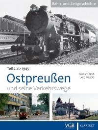 Ostpreußen und seine Verkehrswege - Teil 2 ab 1945