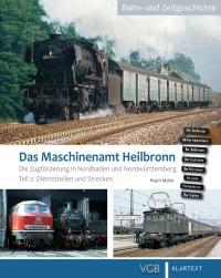 Das Maschinenamt Heilbronn - Die Zugförderung in Nordbaden und Nordwürttemberg