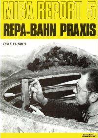 MIBA Report Repa-Bahn Praxis