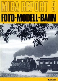 MIBA Report Foto-Modell-Bahn