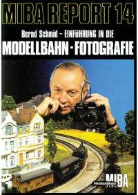 MIBA Report Modellbahn-Fotografie