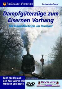Dampfgüterzüge zum Eisernen Vorhang
