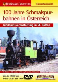 100 Jahre Schmalspurbahnen in Österreich