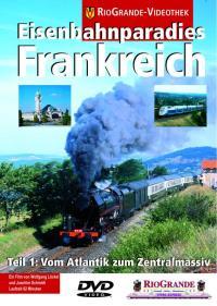 Eisenbahnparadies Frankreich, Teil 1